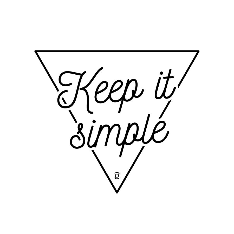Keep it simple by zor